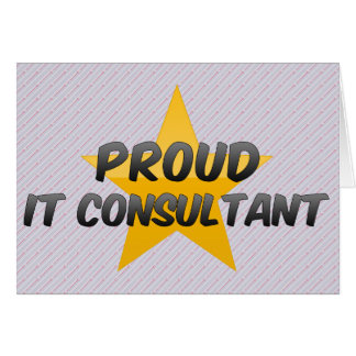 Proud It Consultant Greeting Card