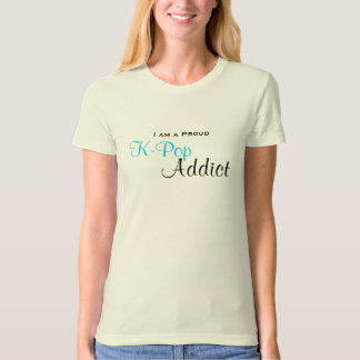 Proud K-Pop Addict T-Shirt