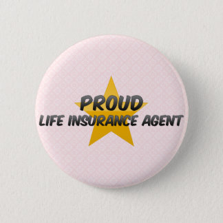 Proud Life Insurance Agent 6 Cm Round Badge