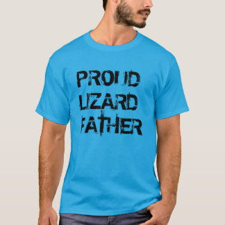 """Proud Lizard Father"" t-shirt"