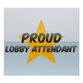 Proud Lobby Attendant Posters
