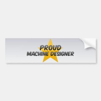 Proud Machine Designer Bumper Stickers