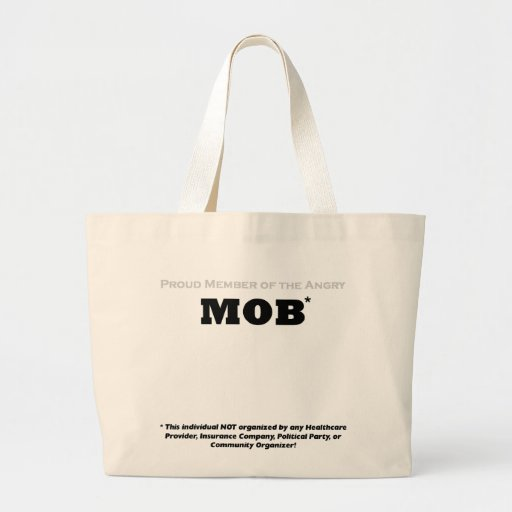 Proud Member of the Angry Mob Bags
