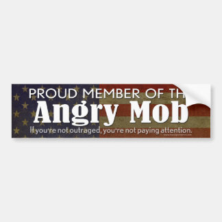 Proud Member of the Angry Mob Bumper Sticker