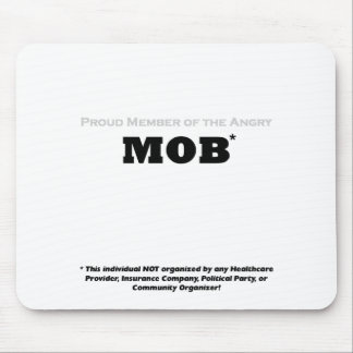Proud Member of the Angry Mob Mouse Pad