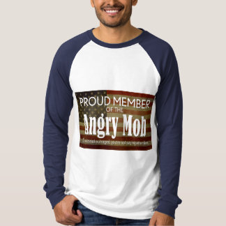 Proud Member of the Angry Mob Shirts