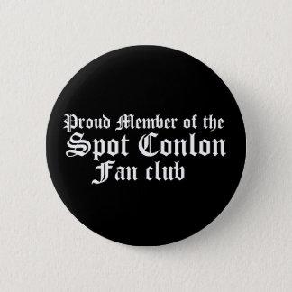 Proud Member of the, Spot Conlon, Fan club 6 Cm Round Badge