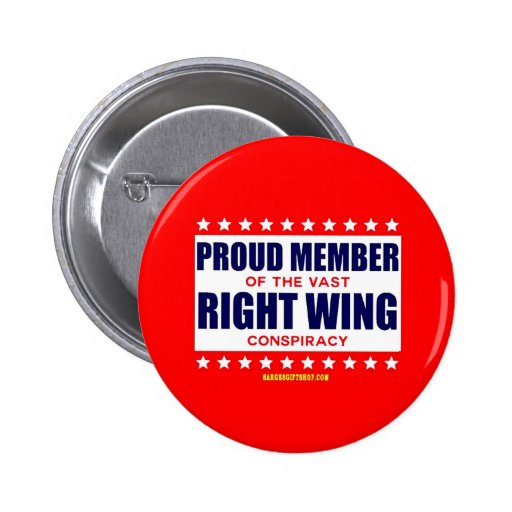 PROUD MEMBER OF THE VAST RIGHT WING CONSPIRACY BUTTONS
