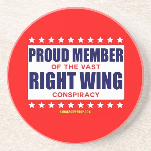 PROUD MEMBER OF THE VAST RIGHT WING CONSPIRACY DRINK COASTER