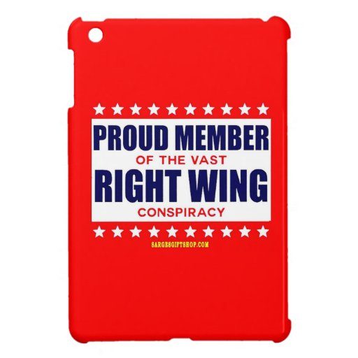 PROUD MEMBER OF THE VAST RIGHT WING CONSPIRACY COVER FOR THE iPad MINI