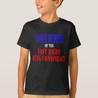 Proud Member of the Vast Right Wing Conspiracy T-Shirt