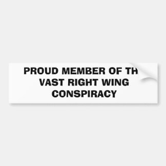 PROUD MEMBER OF THEVAST RIGHT WINGCONSPIRACY BUMPER STICKER