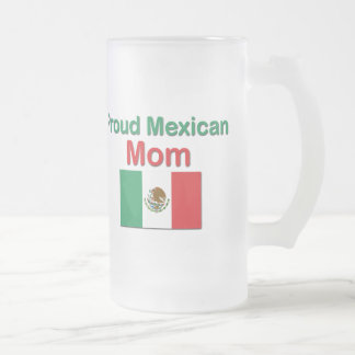 Proud Mexican Mom 16 Oz Frosted Glass Beer Mug