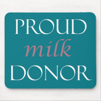 Proud milk donor pink and white writing mouse pad