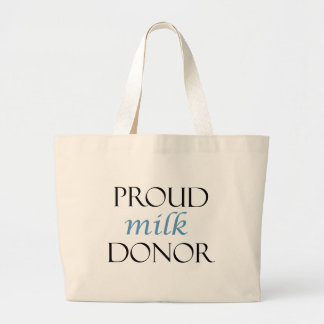 Proud milk donor with black and blue writing large tote bag