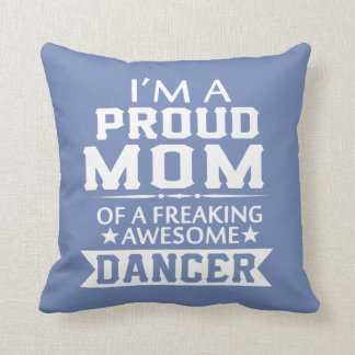PROUD MOM OF A DANCER CUSHION