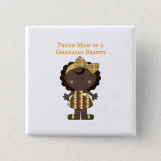 Proud Mom of a Ghanaian Beauty 15 Cm Square Badge
