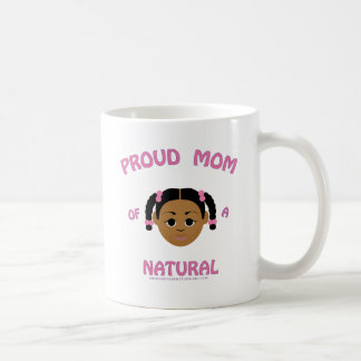 Proud Mom of a Natural - Natural Hair Gifts Coffee Mug