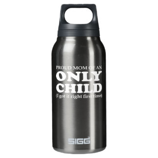 Proud Mom Only Child Got Right First Time Insulated Water Bottle