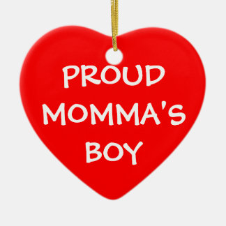 Proud Momma's Boy Ceramic Ornament