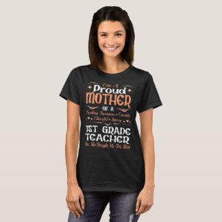 Proud Mother 1st Grade Teacher Bought This Shirt