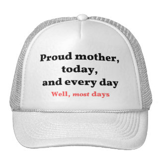 Proud Mother Most Days Trucker Hat