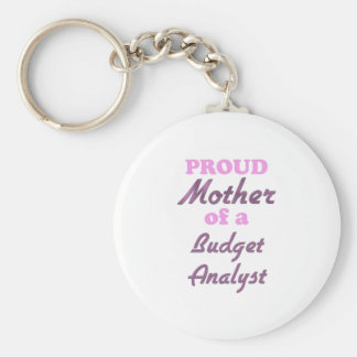 Proud Mother of a Budget Analyst Key Chain