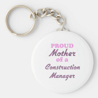 Proud Mother of a Construction Manager Key Chains