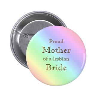 Proud Mother of a Lesbian Bride Pastel Rainbow 6 Cm Round Badge