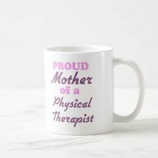 Proud Mother of a Physical Therapist Mug