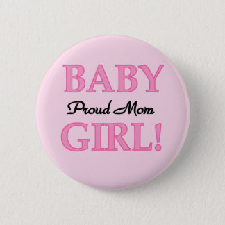 Proud Mum Baby Girl Tshirts and Gifts 6 Cm Round Badge