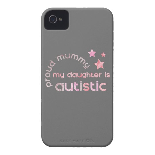 Proud Mummy My daughter is Autistic Case-Mate iPhone 4 Case
