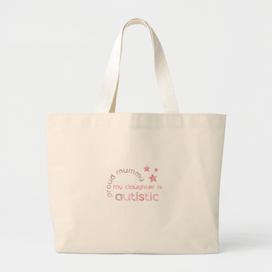 Proud Mummy My daughter is Autistic Large Tote Bag