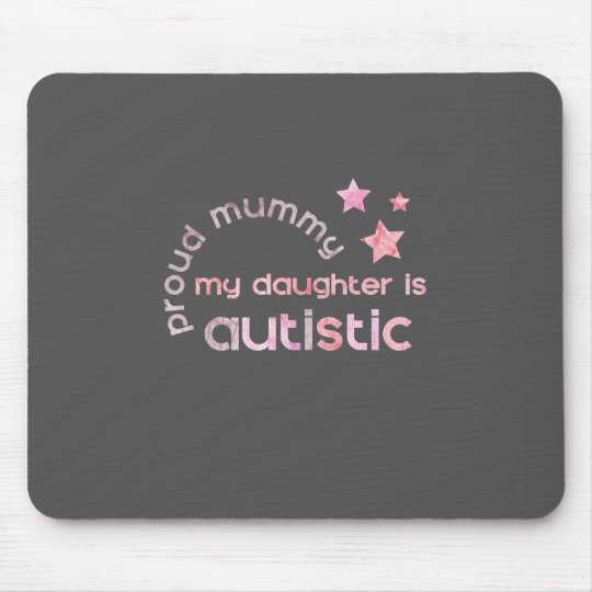 Proud Mummy My daughter is Autistic Mouse Pad