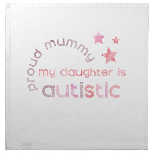 Proud Mummy My daughter is Autistic Napkin