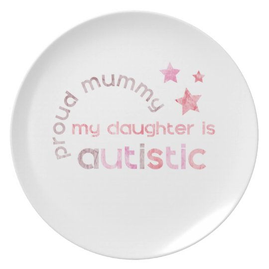 Proud Mummy My daughter is Autistic Plate