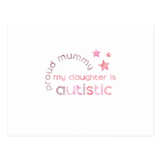 Proud Mummy My daughter is Autistic Postcard