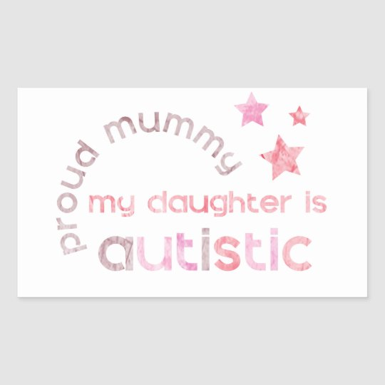 Proud Mummy My daughter is Autistic Rectangular Sticker