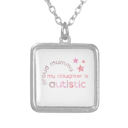 Proud Mummy My daughter is Autistic Silver Plated Necklace