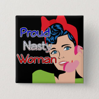 Proud Nasty Democrat Woman Flag Button
