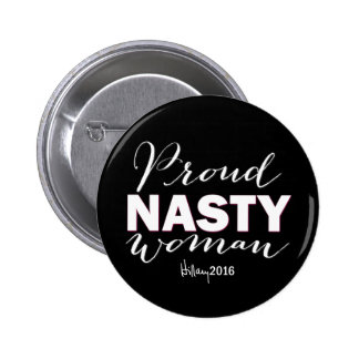 PROUD NASTY WOMAN for Hillary Campaign Button