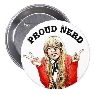 Proud Nerd Girl with funny geeky girl Button