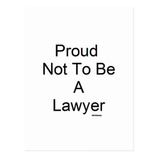 Proud Not To Be A Lawyer Postcards