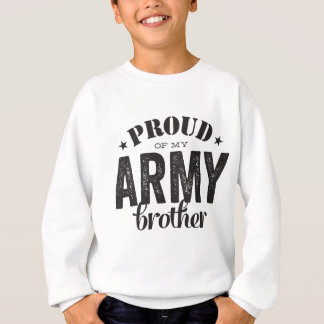 Proud of my ARMY Brother Sweatshirt