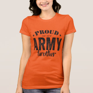 Proud of my ARMY Brother T-Shirt