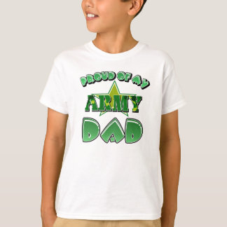 Proud of my Army dad T-Shirt