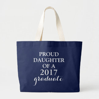 Proud Of My Graduate Large Tote Bag
