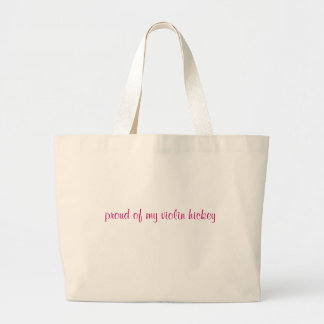 proud of my violin hickey large tote bag