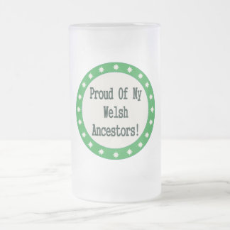Proud Of My Welsh Ancestors 16 Oz Frosted Glass Beer Mug