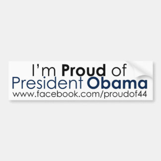 """Proud of President Obama"" Bumper Sticker"